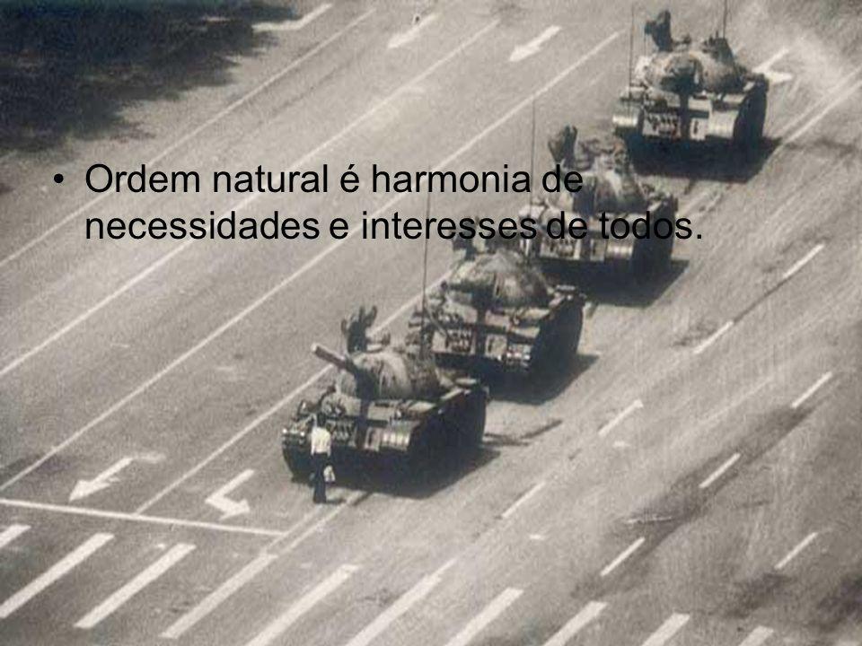 Ordem natural é harmonia de necessidades e interesses de todos.