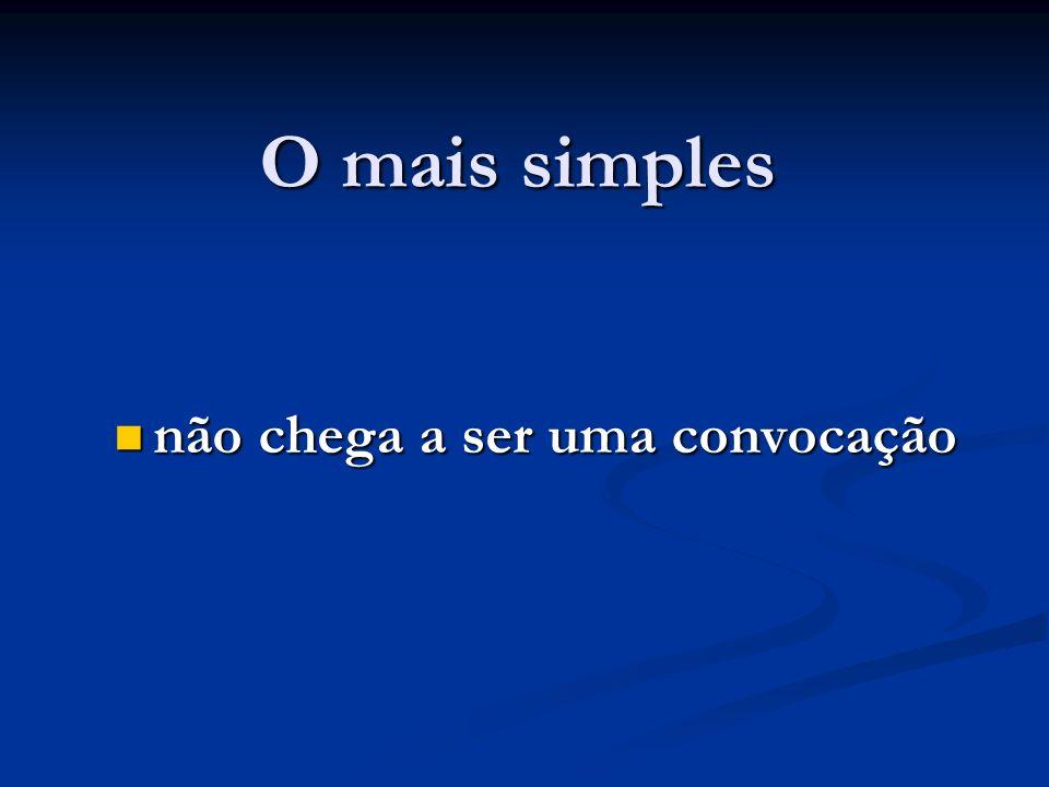 O mais simples não chega a ser uma convocação não chega a ser uma convocação