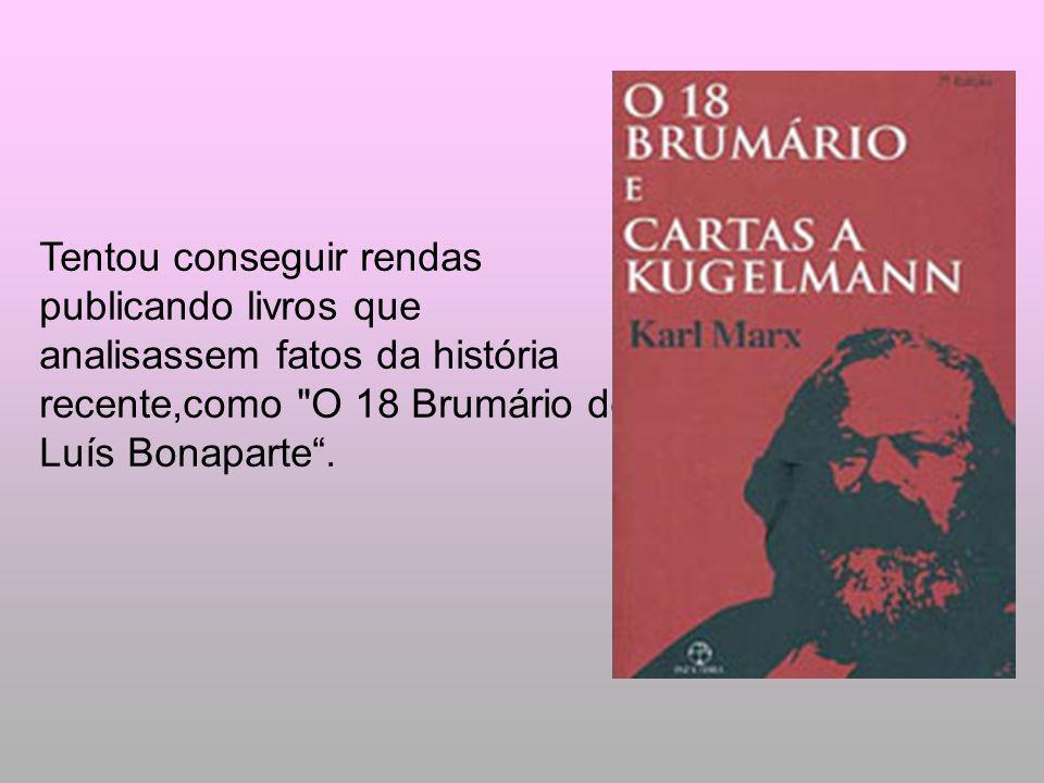 Sua visão política era profundamente marcada pelas condições que o desenvolvimento econômico ofereceria para a emancipação proletária.