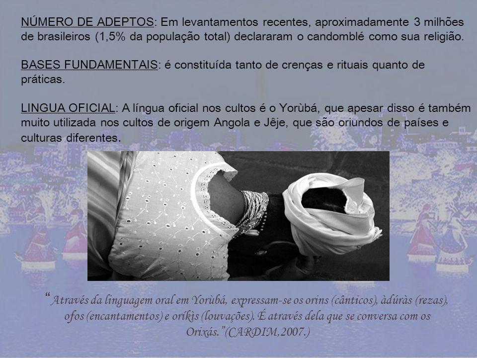 NÚMERO DE ADEPTOS: Em levantamentos recentes, aproximadamente 3 milhões de brasileiros (1,5% da população total) declararam o candomblé como sua relig