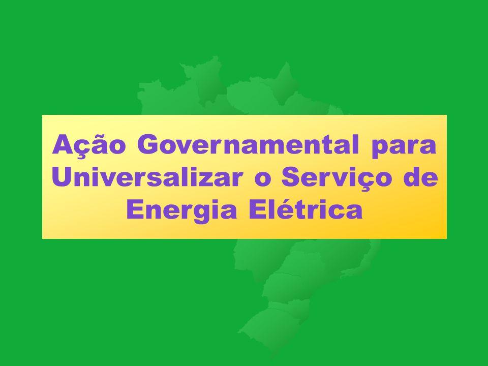 Ação Governamental para Universalizar o Serviço de Energia Elétrica