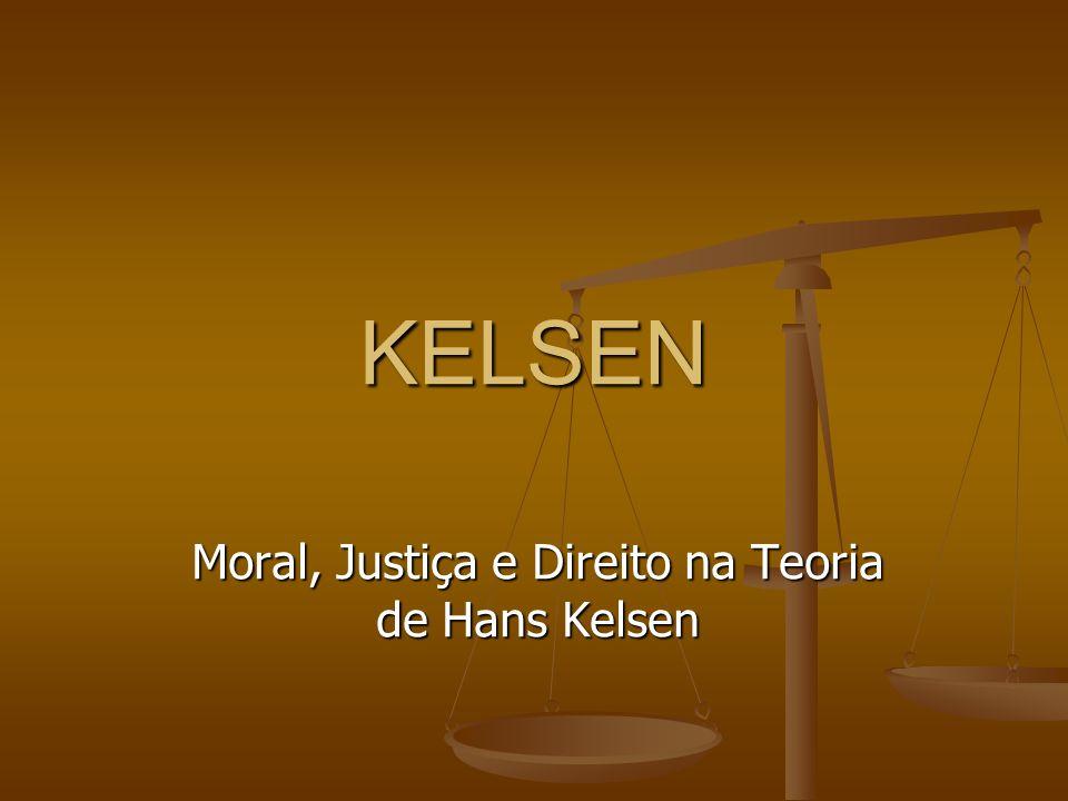 KELSEN Moral, Justiça e Direito na Teoria de Hans Kelsen