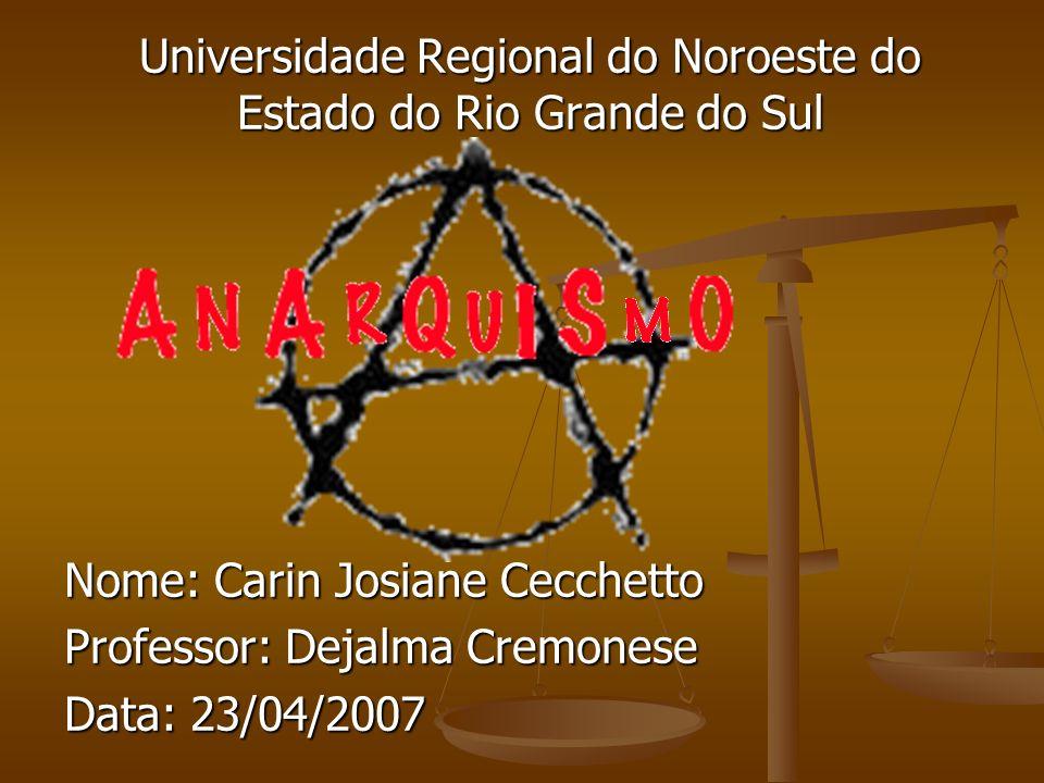 Universidade Regional do Noroeste do Estado do Rio Grande do Sul Nome: Carin Josiane Cecchetto Professor: Dejalma Cremonese Data: 23/04/2007