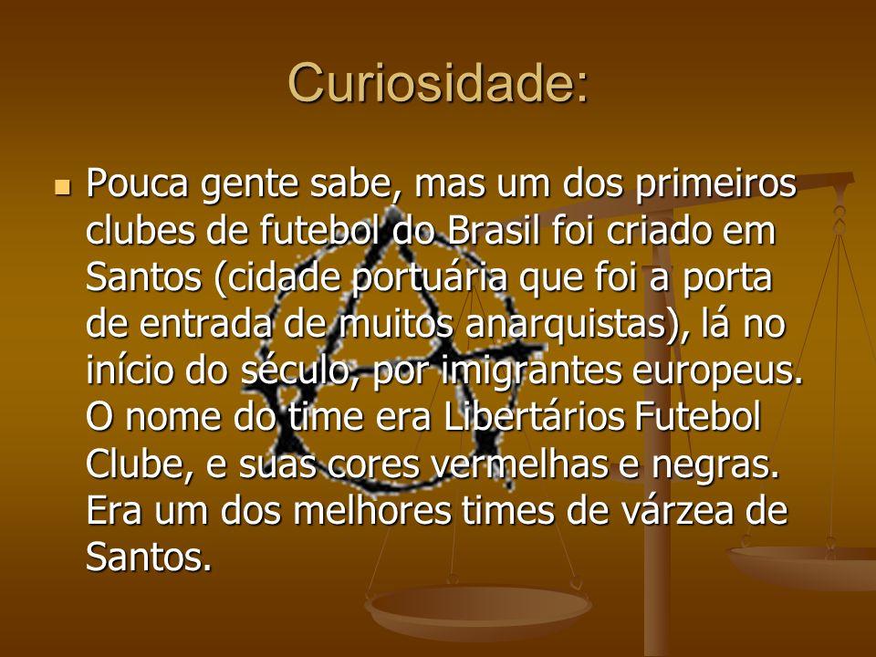 Curiosidade: Pouca gente sabe, mas um dos primeiros clubes de futebol do Brasil foi criado em Santos (cidade portuária que foi a porta de entrada de m