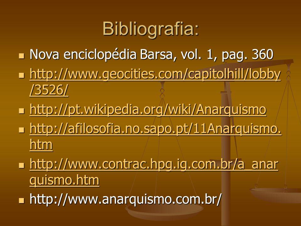 Bibliografia: Nova enciclopédia Barsa, vol. 1, pag. 360 Nova enciclopédia Barsa, vol. 1, pag. 360 http://www.geocities.com/capitolhill/lobby /3526/ ht