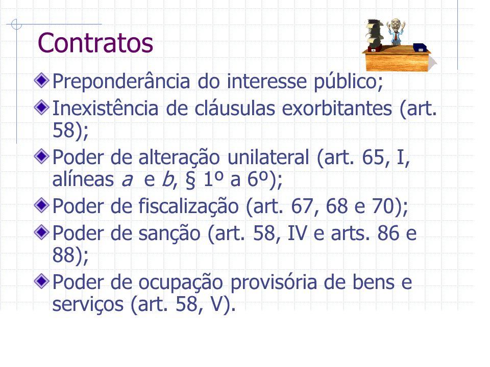 Contratos Preponderância do interesse público; Inexistência de cláusulas exorbitantes (art.