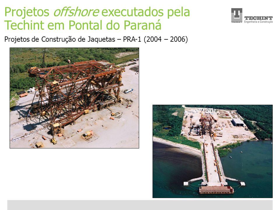 Unidade Offshore Techint 14 Ricardo Ourique Projetos offshore executados pela Techint em Pontal do Paraná Projetos de Construção de Jaquetas – PRA-1 (