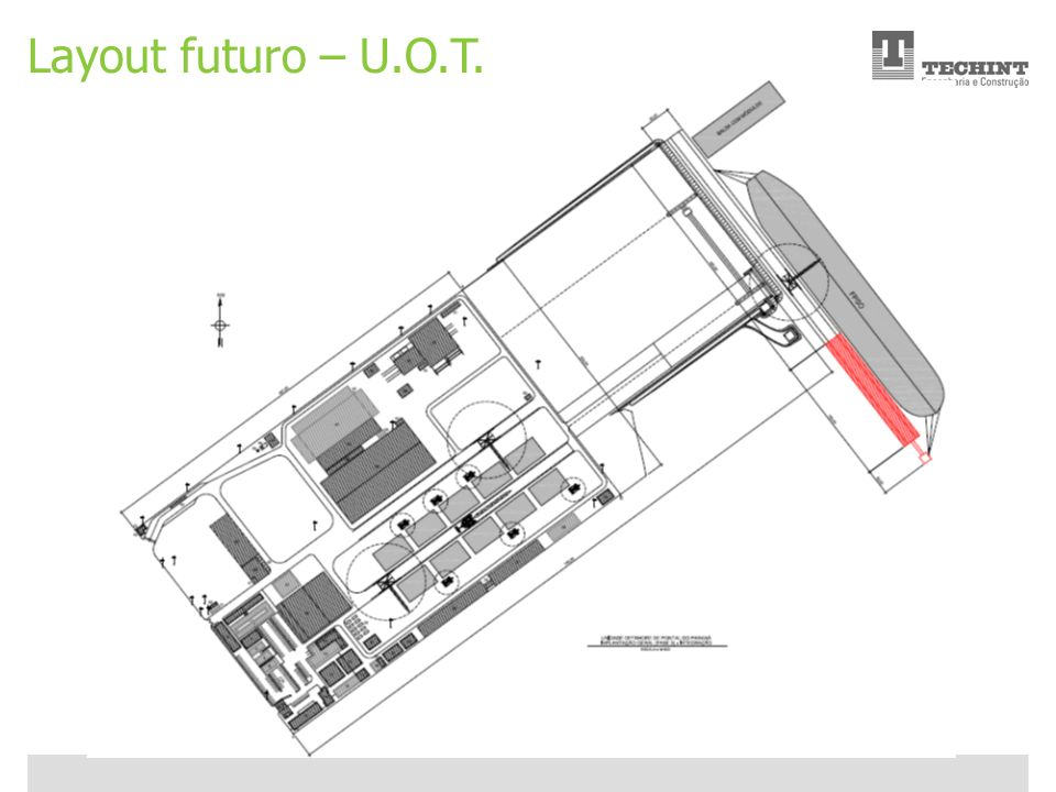 Unidade Offshore Techint 18 Ricardo Ourique Layout futuro – U.O.T.