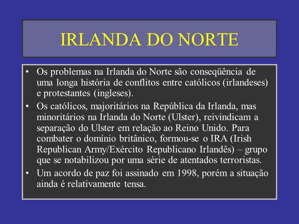 IRLANDA DO NORTE Os problemas na Irlanda do Norte são conseqüência de uma longa história de conflitos entre católicos (irlandeses) e protestantes (ing