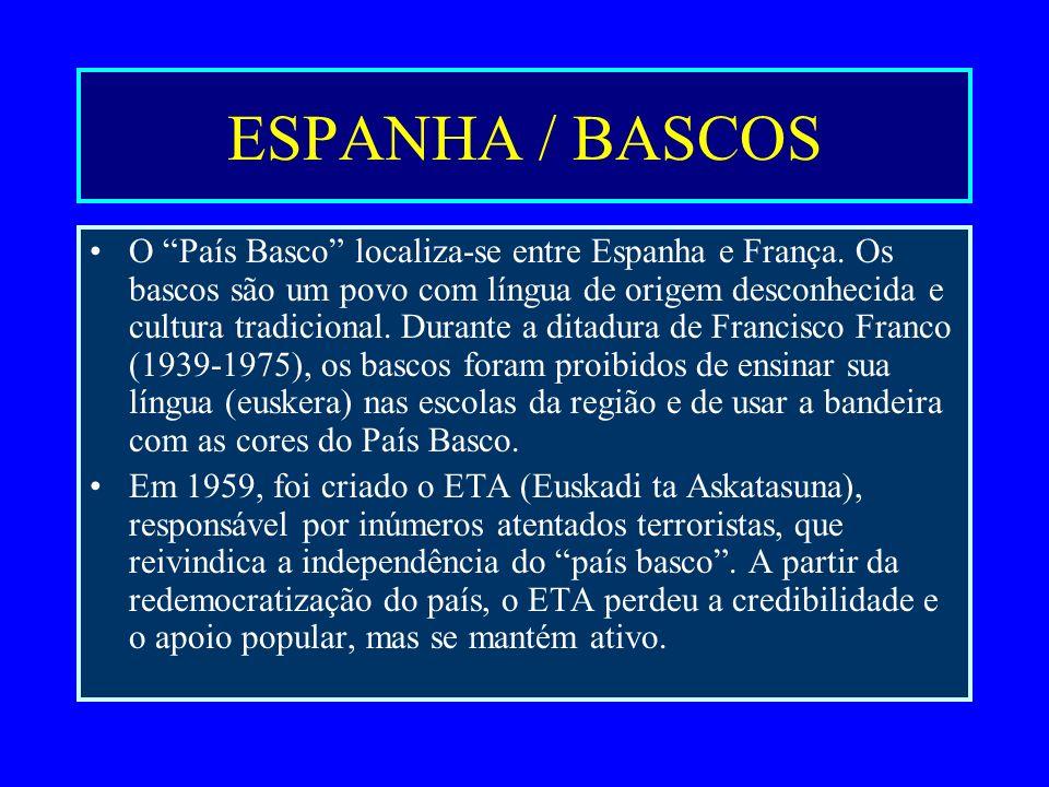 ESPANHA / BASCOS O País Basco localiza-se entre Espanha e França. Os bascos são um povo com língua de origem desconhecida e cultura tradicional. Duran