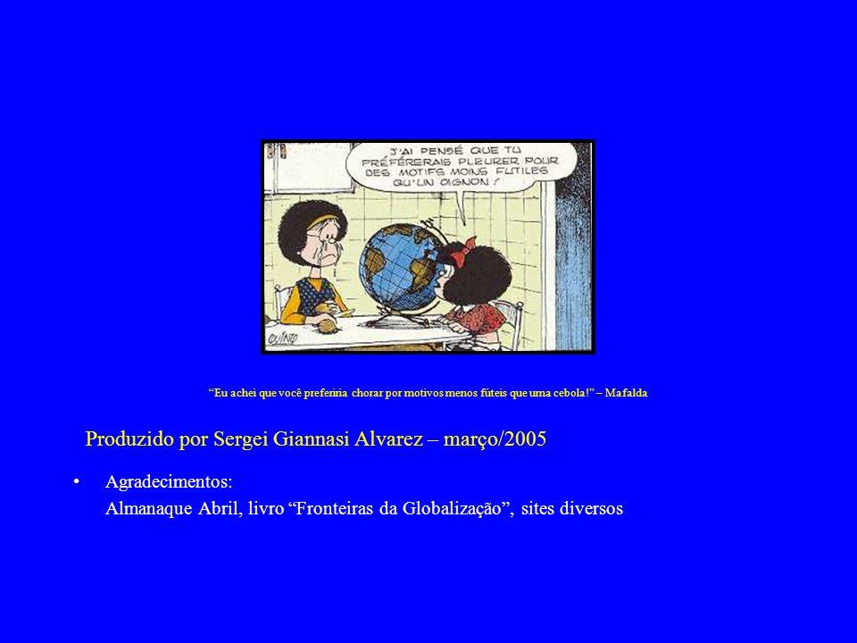 Eu achei que você preferiria chorar por motivos menos fúteis que uma cebola! – Mafalda Produzido por Sergei Giannasi Alvarez – março/2005 Agradeciment