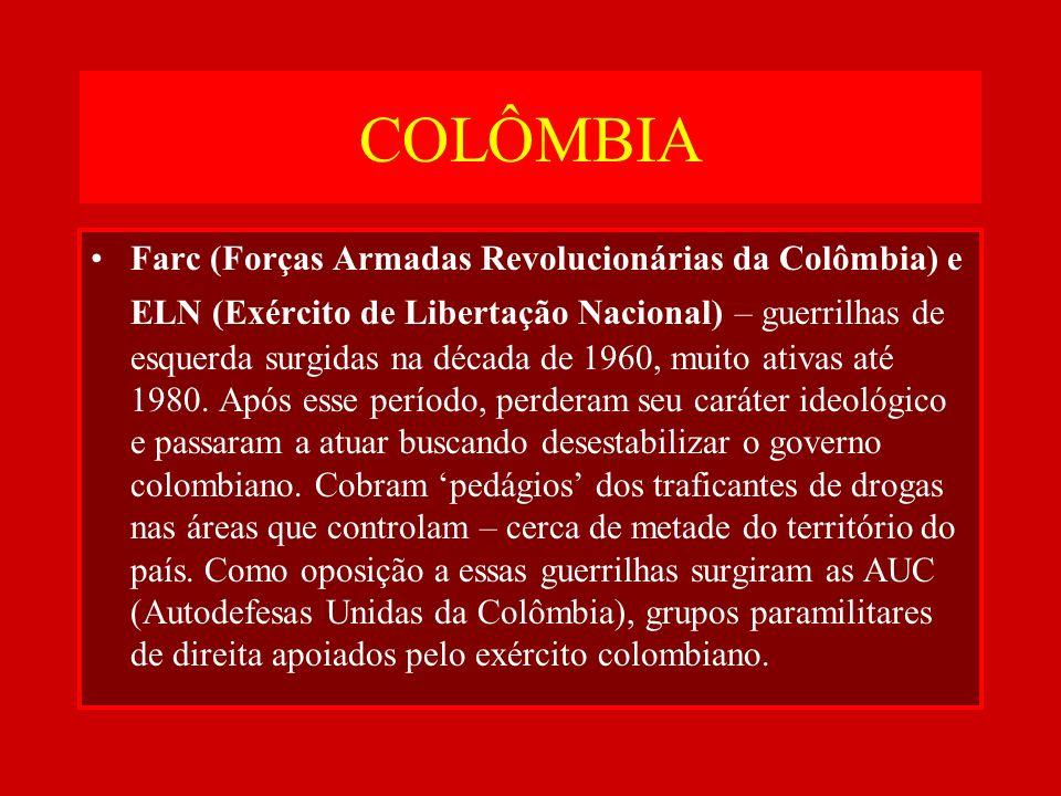 COLÔMBIA Farc (Forças Armadas Revolucionárias da Colômbia) e ELN (Exército de Libertação Nacional) – guerrilhas de esquerda surgidas na década de 1960