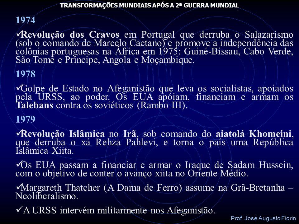 Prof. José Augusto Fiorin TRANSFORMAÇÕES MUNDIAIS APÓS A 2ª GUERRA MUNDIAL 1964 Instalação de Ditaduras Militares pró EUA na América Latina: 1964: Bra