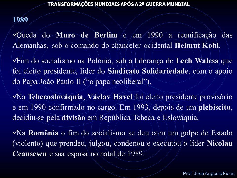 Prof. José Augusto Fiorin TRANSFORMAÇÕES MUNDIAIS APÓS A 2ª GUERRA MUNDIAL 1980 Início da Guerra Irã X Iraque; Ronald Reagan é eleito presidente dos E