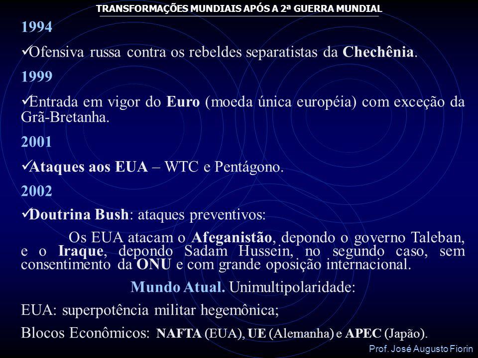 Prof. José Augusto Fiorin TRANSFORMAÇÕES MUNDIAIS APÓS A 2ª GUERRA MUNDIAL 1991 Fim da URSS e criação da CEI (Comunidade dos Estados Independentes), c