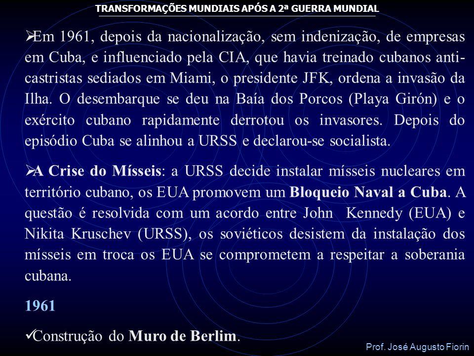 Prof. José Augusto Fiorin TRANSFORMAÇÕES MUNDIAIS APÓS A 2ª GUERRA MUNDIAL 1951 Pacto de Segurança Coletiva (ANZUS) entre EUA, Austrália e Nova Zelând