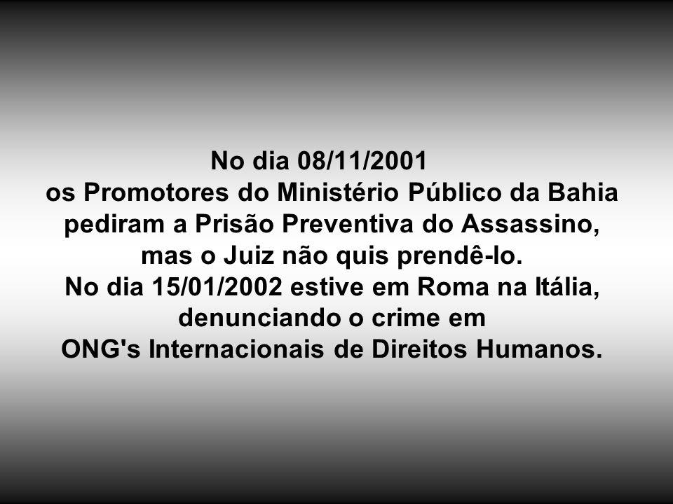 No dia 24/10/2001 após 07meses de minuciosa investigação a Policia Baiana concluiu o inquérito Policial e indiciou o indivíduo SILVIO GALIZA como o AU