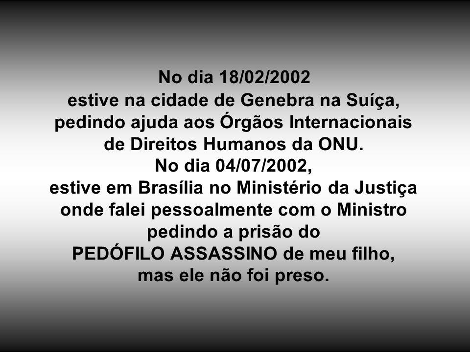 No dia 08/11/2001 os Promotores do Ministério Público da Bahia pediram a Prisão Preventiva do Assassino, mas o Juiz não quis prendê-lo. No dia 15/01/2