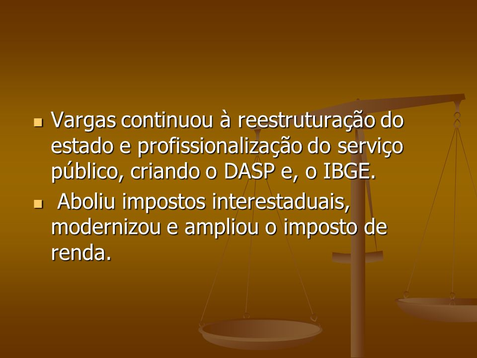 A modernização do Estado Em 1944, surge a Fundação Getúlio Vargas com o objetivo de preparar pessoal qualificado para a administração pública e privada brasileira.