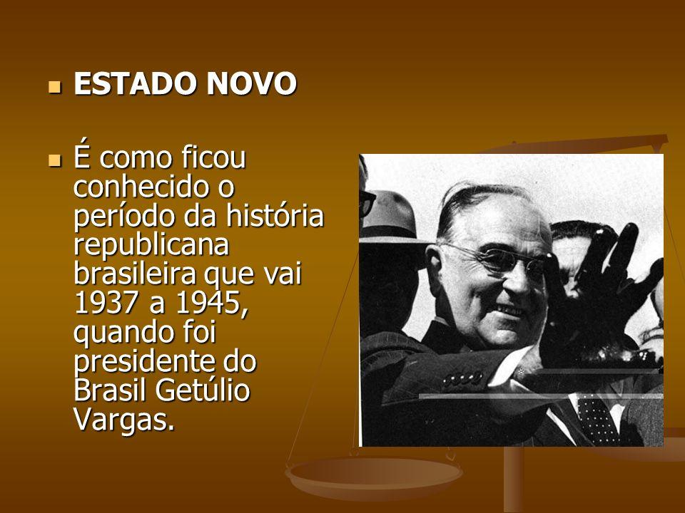A partir de 1937 o Brasil vive o Estado Novo, um regime autoritário com características do fascismo europeu.
