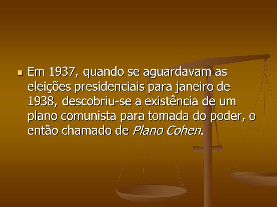 Plano Cohen Foi um documento escrito pelo capitão Olímpio Mourão, na época membro do Serviço Secreto integralista com o intento de simular, para efeitos se estudo, uma revolução comunista no Brasil.