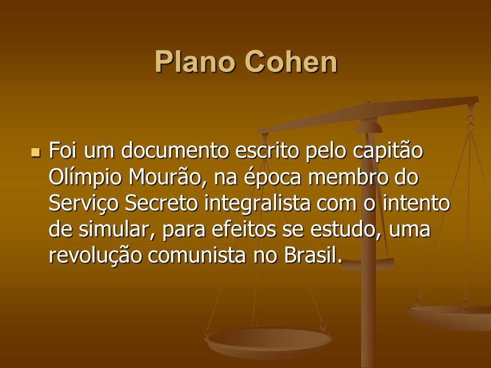 Trecho do Plano Cohen No plano de violência deverão figurar, como já foi dito atrás, os homens a serem eliminados e o pessoal encarregado dessa missão.