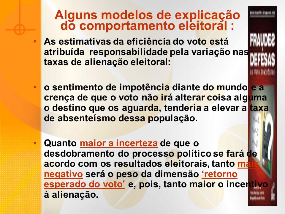 Alguns modelos de explicação do comportamento eleitoral : As estimativas da eficiência do voto está atribuída responsabilidade pela variação nas taxas