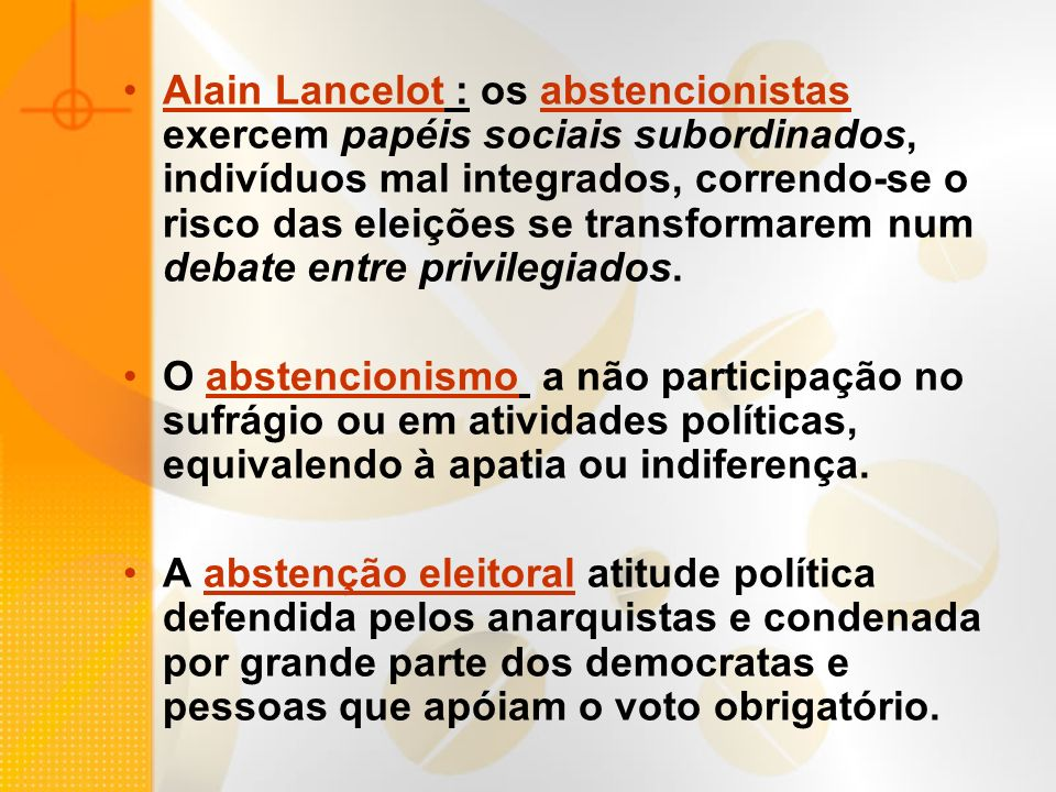 Alain Lancelot : os abstencionistas exercem papéis sociais subordinados, indivíduos mal integrados, correndo-se o risco das eleições se transformarem