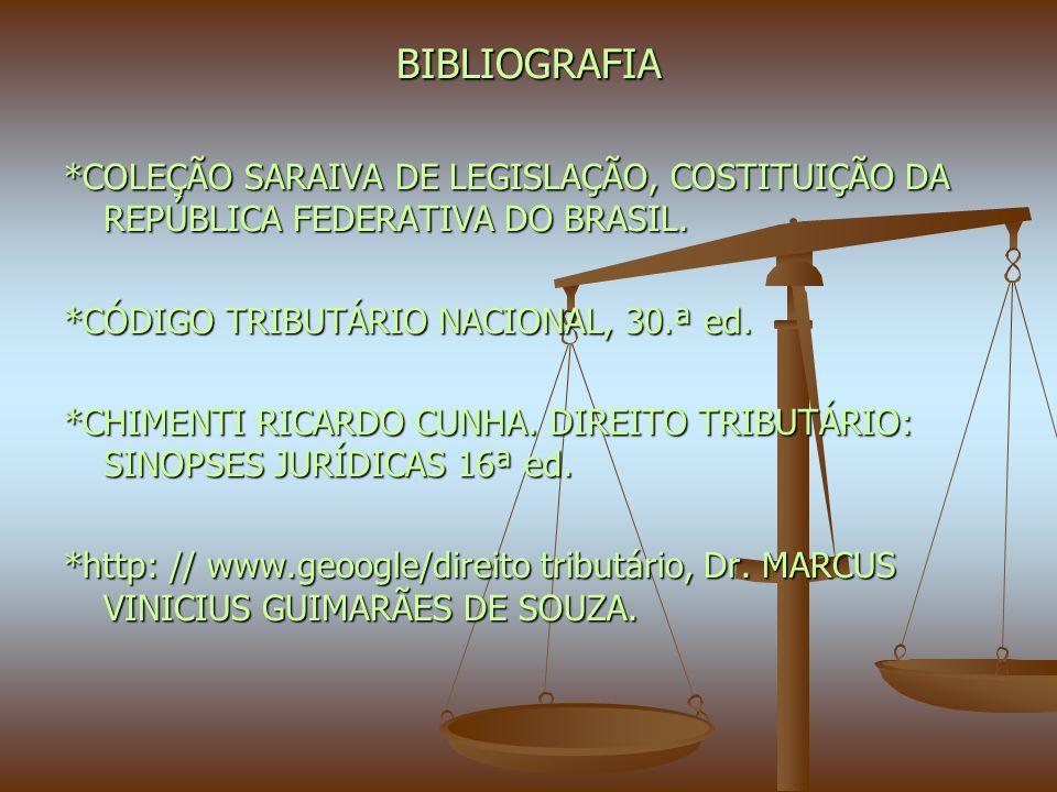 BIBLIOGRAFIA *COLEÇÃO SARAIVA DE LEGISLAÇÃO, COSTITUIÇÃO DA REPÚBLICA FEDERATIVA DO BRASIL.
