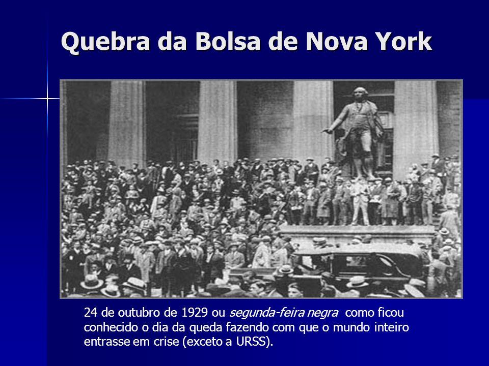 Quebra da Bolsa de Nova York 24 de outubro de 1929 ou segunda-feira negra como ficou conhecido o dia da queda fazendo com que o mundo inteiro entrasse em crise (exceto a URSS).
