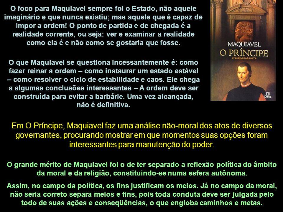 O que Maquiavel se questiona incessantemente é: como fazer reinar a ordem – como instaurar um estado estável – como resolver o ciclo de estabilidade e