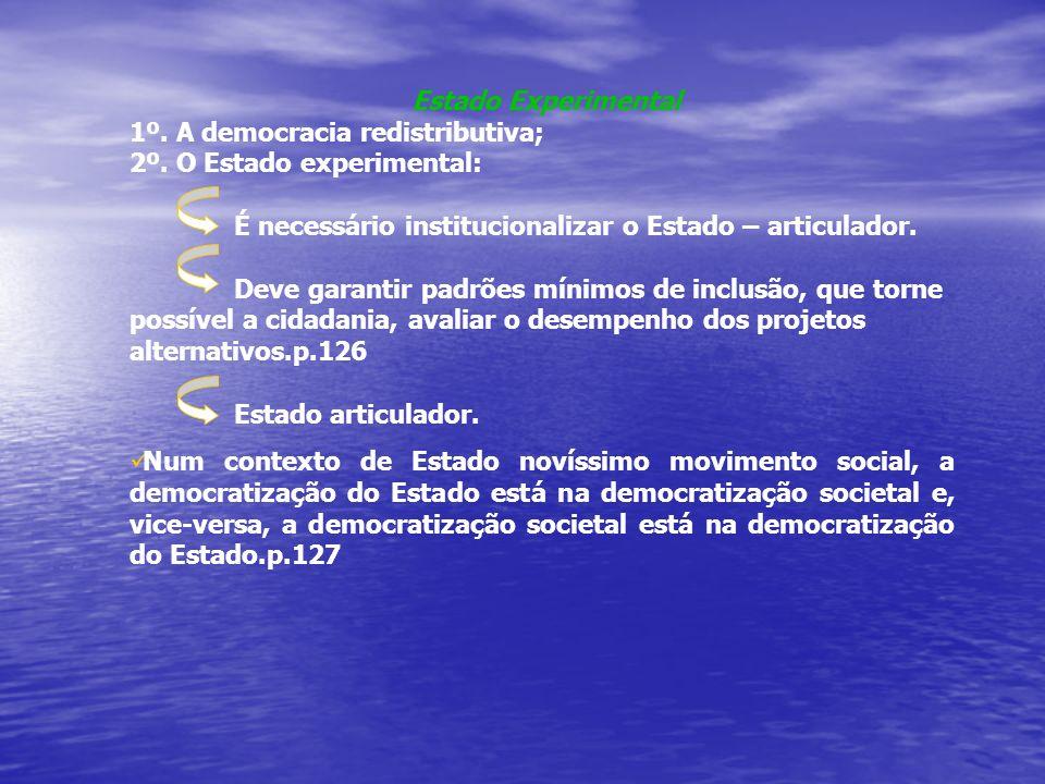 Estado Experimental 1º.A democracia redistributiva; 2º.