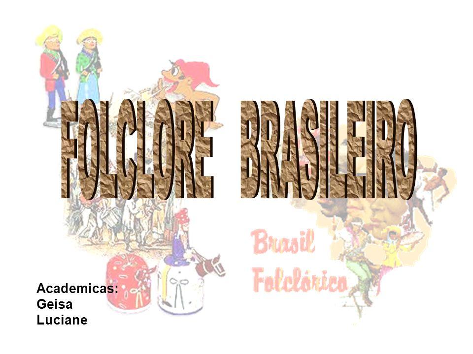 CONCEITO O termo folklore folk (povo), lore (saber) foi criado pelo arqueólogo inglês Willian John Thoms em 22 de agosto de 1846 e adotado com poucas adaptações por grande parte das línguas européias, chegando ao Brasil com a grafia pouco alterada: folclore.