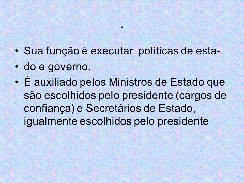 Governo de Estado Os governadores dos estados brasileiros são eleitos pelo sufrágio universal com o principio da maioria absoluta, ou seja, 50% mais um, dos votos válidos.