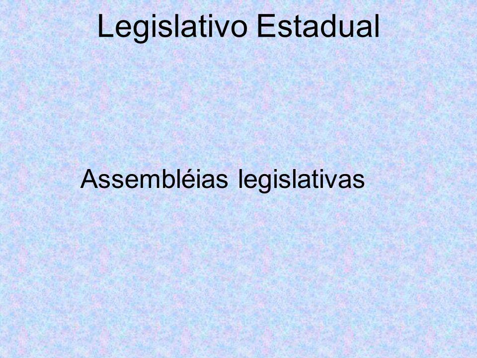 Legislativo Estadual Assembléias legislativas