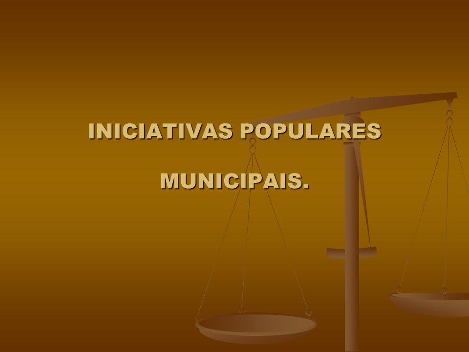 INICIATIVAS POPULARES MUNICIPAIS.