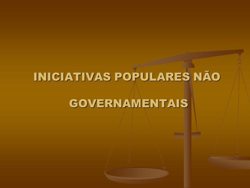 INICIATIVAS POPULARES NÃO GOVERNAMENTAIS