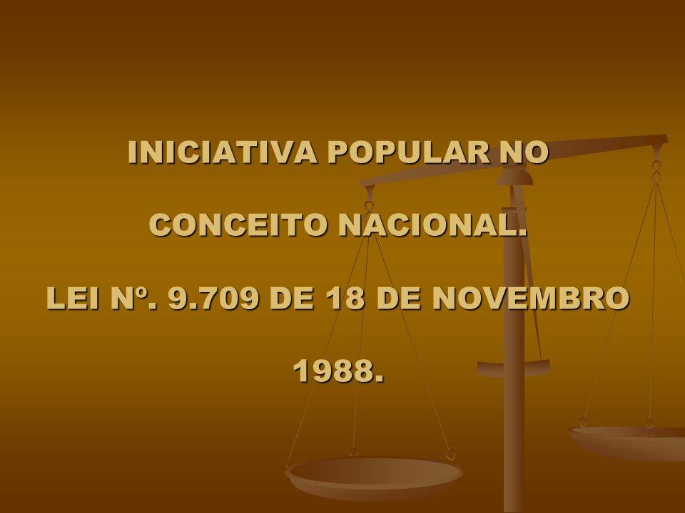 INICIATIVA POPULAR NO CONCEITO NACIONAL. LEI Nº. 9.709 DE 18 DE NOVEMBRO 1988.