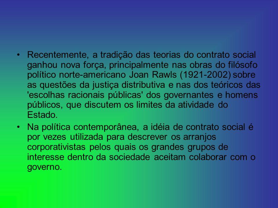 Recentemente, a tradição das teorias do contrato social ganhou nova força, principalmente nas obras do filósofo político norte-americano Joan Rawls (1