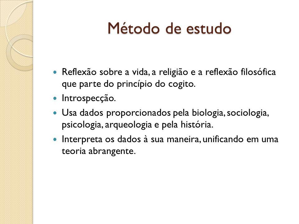 Método de estudo Reflexão sobre a vida, a religião e a reflexão filosófica que parte do princípio do cogito. Introspecção. Usa dados proporcionados pe