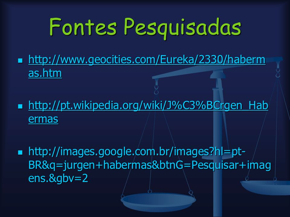 Fontes Pesquisadas http://www.geocities.com/Eureka/2330/haberm as.htm http://www.geocities.com/Eureka/2330/haberm as.htm http://www.geocities.com/Eure