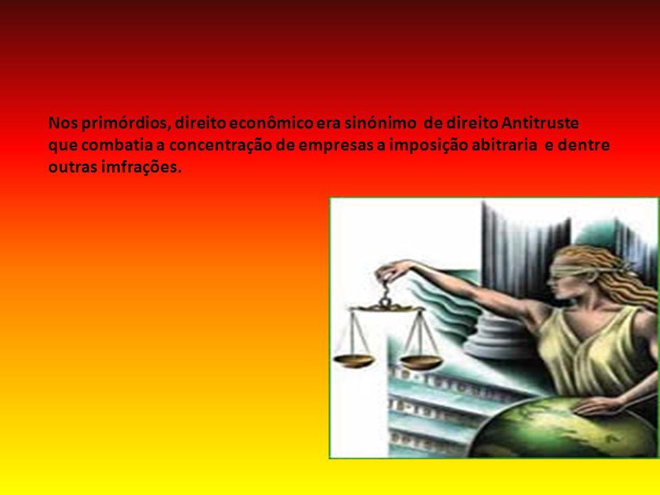 Nos primórdios, direito econômico era sinónimo de direito Antitruste que combatia a concentração de empresas a imposição abitraria e dentre outras imfrações.