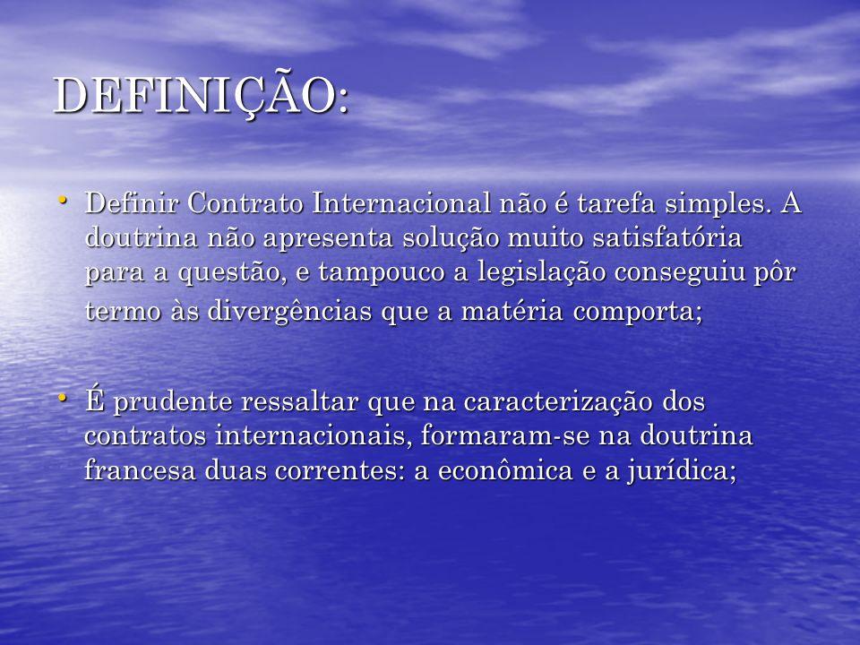 DEFINIÇÃO: Definir Contrato Internacional não é tarefa simples. A doutrina não apresenta solução muito satisfatória para a questão, e tampouco a legis