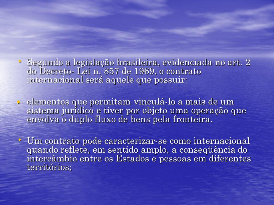 Segundo a legislação brasileira, evidenciada no art. 2 do Decreto- Lei n. 857 de 1969, o contrato internacional será aquele que possuir: Segundo a leg