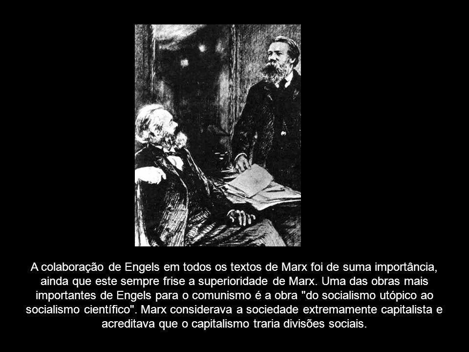 A colaboração de Engels em todos os textos de Marx foi de suma importância, ainda que este sempre frise a superioridade de Marx. Uma das obras mais im