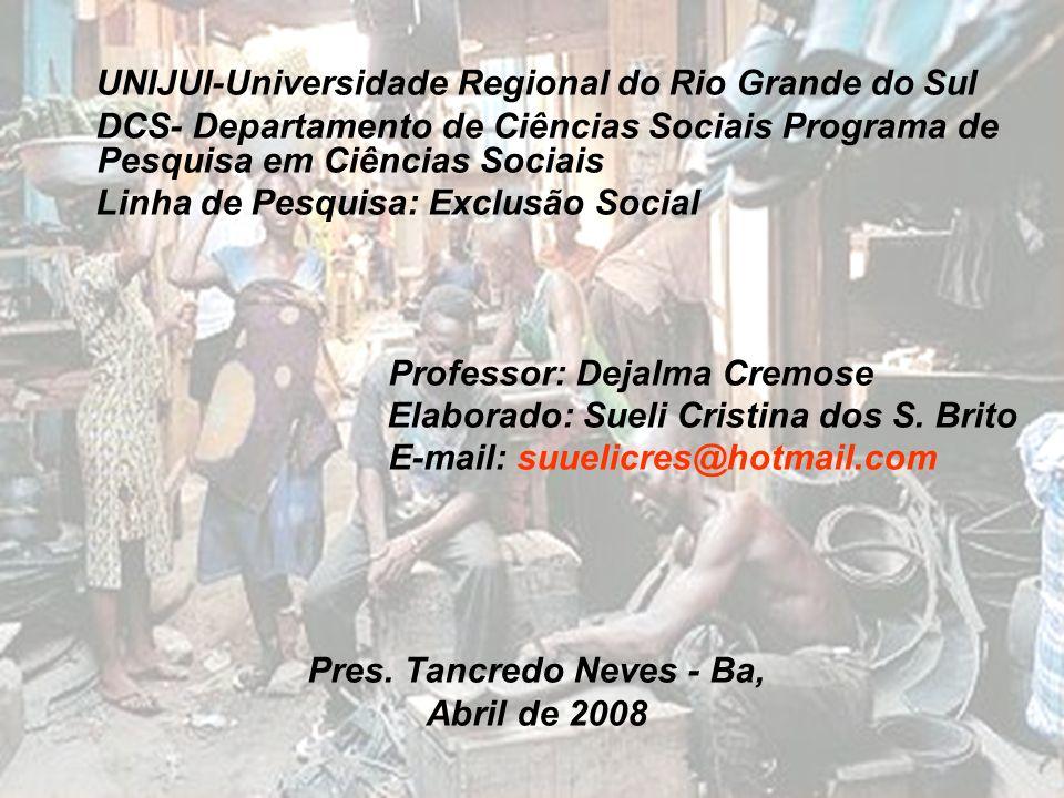 UNIJUI-Universidade Regional do Rio Grande do Sul DCS- Departamento de Ciências Sociais Programa de Pesquisa em Ciências Sociais Linha de Pesquisa: Ex