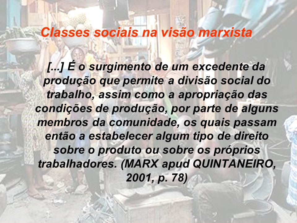 [...] É o surgimento de um excedente da produção que permite a divisão social do trabalho, assim como a apropriação das condições de produção, por par
