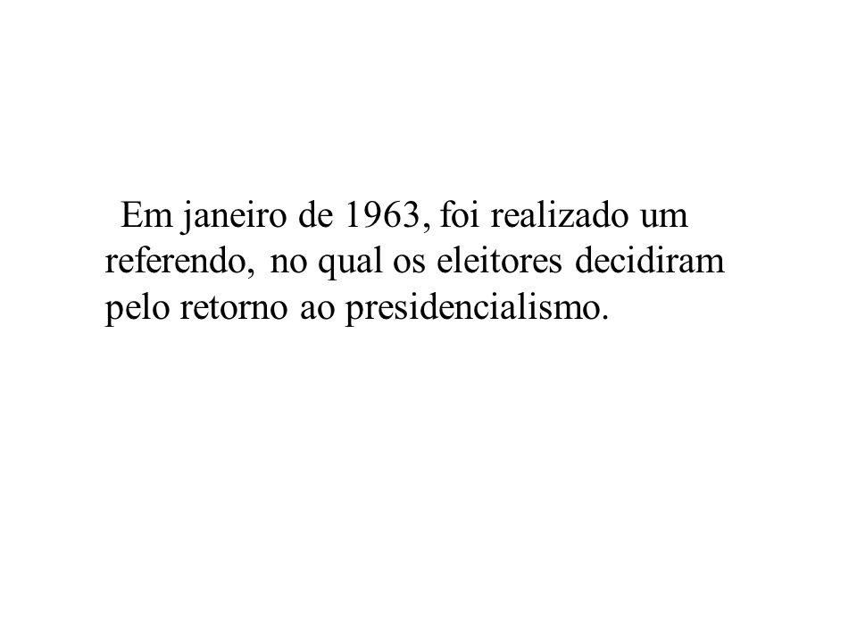Em janeiro de 1963, foi realizado um referendo, no qual os eleitores decidiram pelo retorno ao presidencialismo.