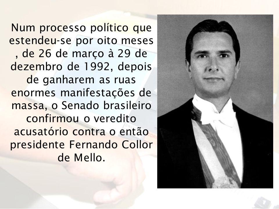 Num processo político que estendeu-se por oito meses, de 26 de março à 29 de dezembro de 1992, depois de ganharem as ruas enormes manifestações de mas