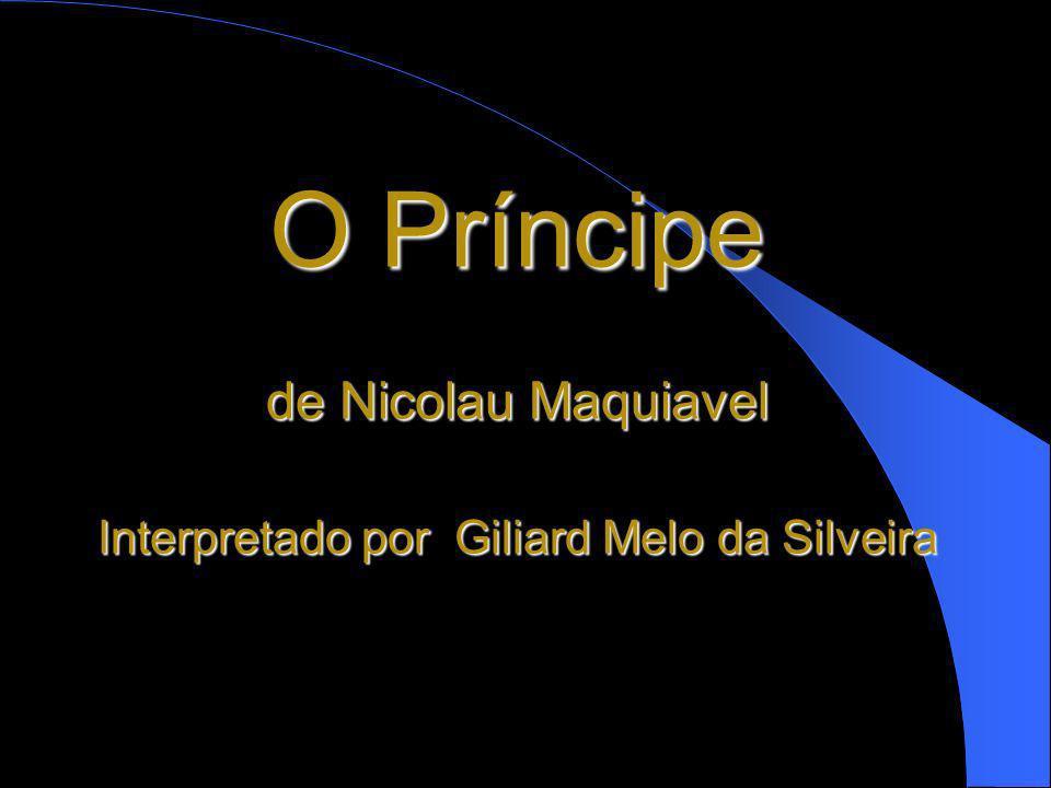 O Príncipe de Nicolau Maquiavel Interpretado por Giliard Melo da Silveira